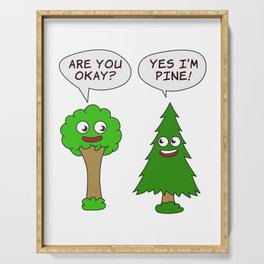 Beautiful Nature Tree Tshirt Design Are You Okay? Yes I'm Pine! Serving Tray