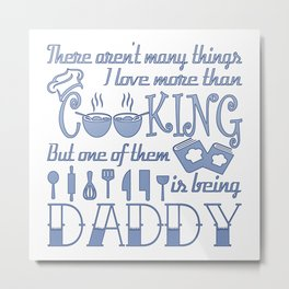 Cooking Daddy Metal Print