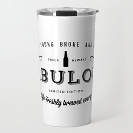 Young, Broke & Fabulous! Travel Mug