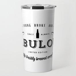 Young, Broke & Fabulous! Travel Mug