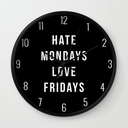 Hate Mondays Funny Quote Wall Clock