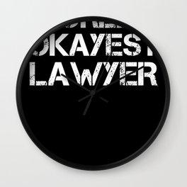 World Okayest Lawyer Lawyer Lawyer Gift Wall Clock