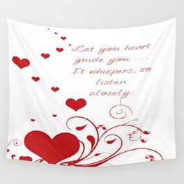 Let Your Heart Guide You Valentine Message Wall Tapestry