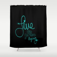 If Today Was Your Last Day - Black Shower Curtain