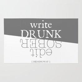 Write drunk, edit sober Rug