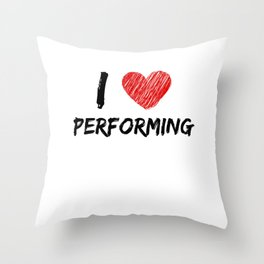 I Love Performing Throw Pillow