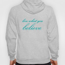 live what you believe Hoody