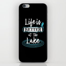 Life Is Better At The Lake iPhone Skin