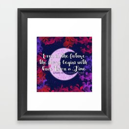 Once Upon a Time- The Lunar Chronicles Quote Framed Art Print