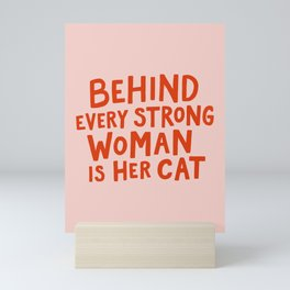 Behind Every Strong Woman Mini Art Print