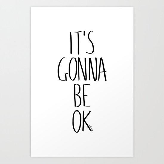 IT'S GONNA BE OK Art Print