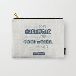We Are God's Handiwork Carry-All Pouch