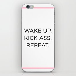 WAKE UP. KICk ASS. REPEAT. iPhone Skin