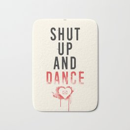 Shut Up And Dance Bath Mat