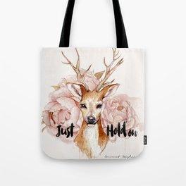 Just hold on- Deer Tote Bag