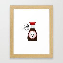 I'm Soy Into You! Framed Art Print