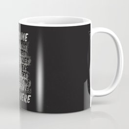 All welcome, people are safe here, human rights, fight injustices, equality, justice, peace quote Coffee Mug