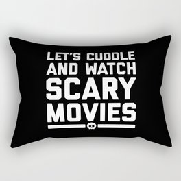 Cuddle Scary Movies Funny Quote Rectangular Pillow