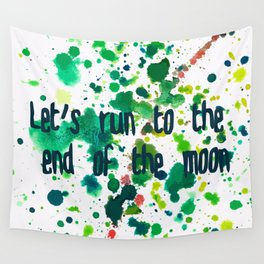 Let's Run to the End of the Moon Wall Tapestry