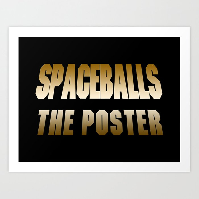 Spaceballs The Merchandise Art Print