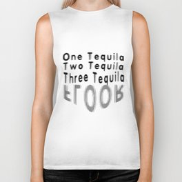 One Tequila Two Tequila Three Tequila FLOOR Biker Tank