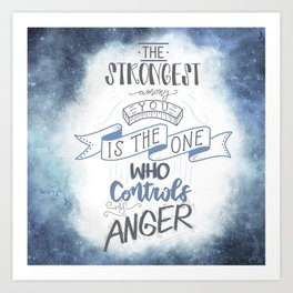 The strongest among you is the one who controls his anger Art Print