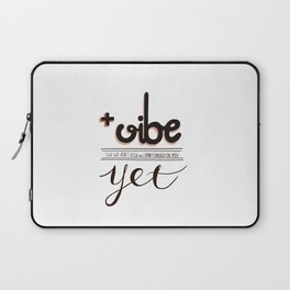 Because positivity y'all! Laptop Sleeve