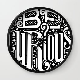 Be Curious Wall Clock