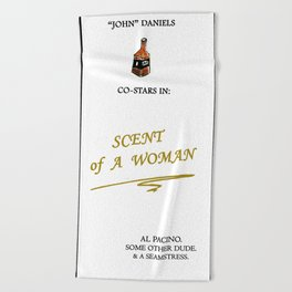 """John"" Daniels Co-stars In: Scent of A Woman Beach Towel"