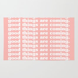 good things are coming. Rug
