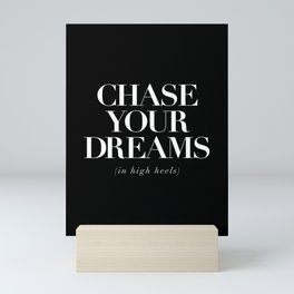 Chase Your Dreams in High Heels black-white typography poster modern home decor wall art Mini Art Print