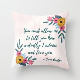 Pride and Prejudice Quote - Mr. Darcy Love Quote Throw Pillow