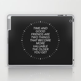 Time And Good Friends Laptop & iPad Skin
