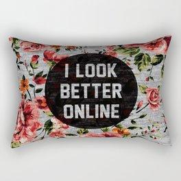 I Look Better Online Rectangular Pillow