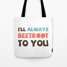 I'll Always Beetroot (Valentines Day) Tote Bag