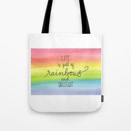 Rainbows and Bullsh*t Tote Bag