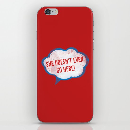 She Doesn't Even Go Here quote from the movie Mean Girls iPhone Skin