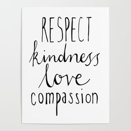 Respect kindness love compassion Poster