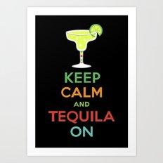 Keep Calm Tequila - black Art Print