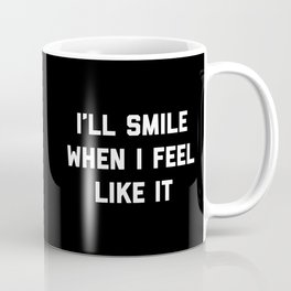 Smile Feel Like It Funny Quote Coffee Mug