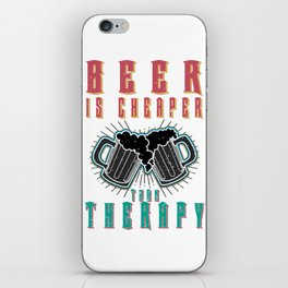 beer is cheaper - I love beer iPhone Skin