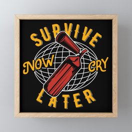Fire Fighter - Survive Now - Cry Later Framed Mini Art Print