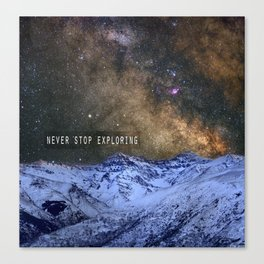 Never stop exploring mountains, space..... Canvas Print