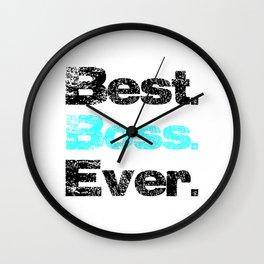 Best. Boss. Ever.1 Wall Clock
