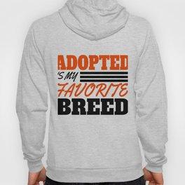 Adopted Is My Favorite Breed Hoody
