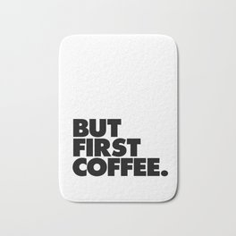 But First Coffee black-white typographic poster design modern home decor canvas wall art Bath Mat