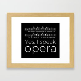 Yes, I speak opera (buffo bass) Framed Art Print