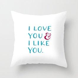 I love you & I like you -- Blue Throw Pillow