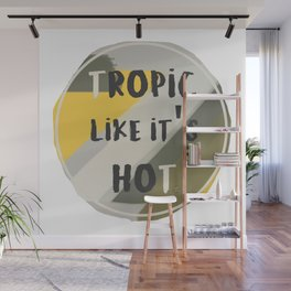 TROPIC LIKE IT'S HOT Wall Mural