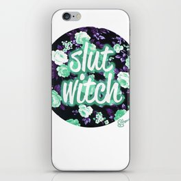 BE THE SLUT WITCH YOU WANT TO BE iPhone Skin